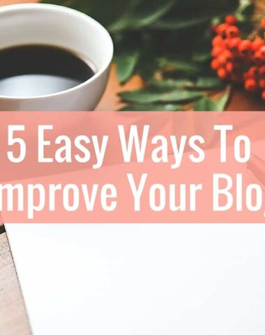 5 easy ways to improve your blog!
