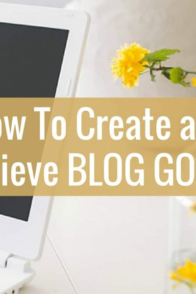 How to create and achieve blog goals