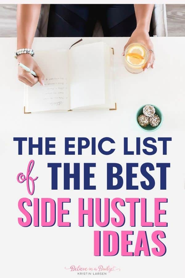 Here is an epic list of side hustle ideas. There are over forty different side hustle ideas that you can do to make over $1,000 per month! #sidehustle