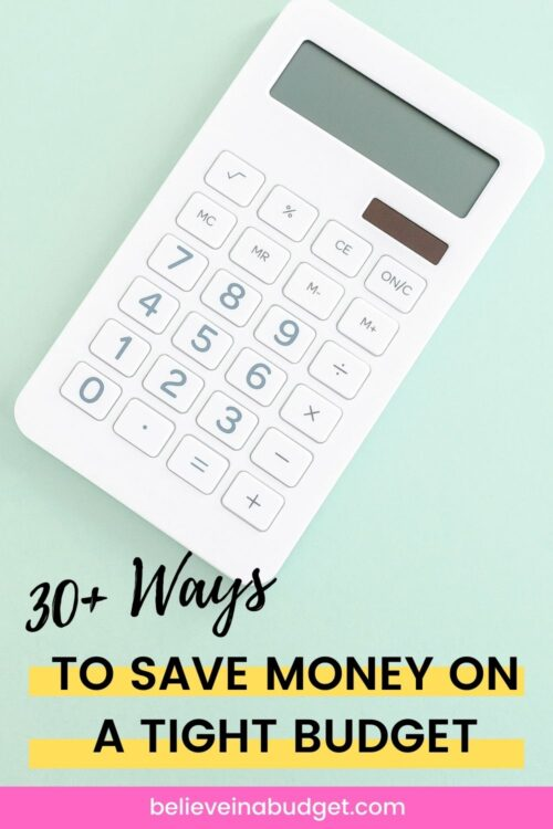 Here are 30 Ways to Save Money on a Tight Budget